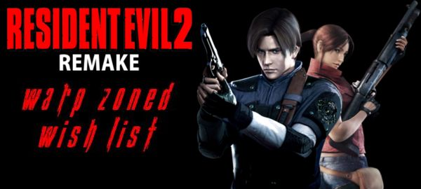 warpzonedwishlist-residentevil2remake-header